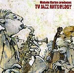 Makoto Kuriya produces TV JAZZ ANTHOLOGY
